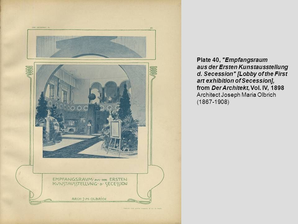 Plate 40, Empfangsraum aus der Ersten Kunstausstellung. d. Secession [Lobby of the First. art exhibition of Secession],